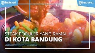 Cicipi Steak Populer yang Enak dan Murah di Bandung, Pemiliknya Mantan Chef Restoran Mewah