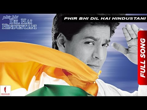 Phir Bhi Dil Hai Hindustani | Title Track | Juhi Chawla, Shah Rukh Khan | Now Available In HD Mp3