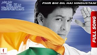 Phir Bhi Dil Hai Hindustani | Title Track | Juhi Chawla, Shah Rukh Khan | Now Available in HD - Download this Video in MP3, M4A, WEBM, MP4, 3GP