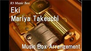 Eki/Mariya Takeuchi [Music Box]
