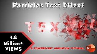 Particles Text Effect Animation in Microsoft PowerPoint 2016 / 2019 Tutorial