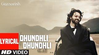 Dhundhli Dhundhli Shaam Hui Lyrical   Guzaarish   Hrithik Roshan, Aishwarya Rai