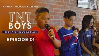 TNT BOYS Journey To The World Stage (with English Subtitles) - Full Episode 1 | iWant Docu Series