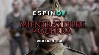 Crítica 'MIENTRAS DURE LA GUERRA' | Opinión