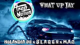 Gambar cover What Up Jay - HOLANDIA 98 x B L A G E R x M.A.C