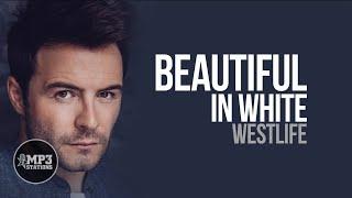 Beautiful In White (mp3 Lyrics) Westlife