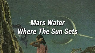 Mars Water   Where The Sun Sets (Sub. Español)