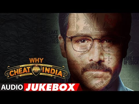 WHY CHEAT INDIA | Audio Jukebox | Emraan Hashmi |