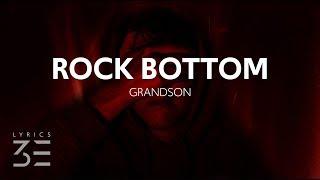 Grandson   Rock Bottom (Lyrics)