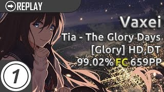 Vaxei | Tia - The Glory Days [Glory] +HD,DT (99.02%) FC #1 | 659pp