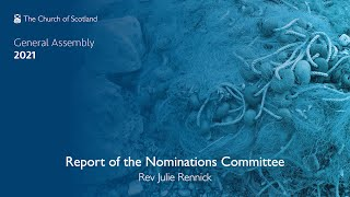 Report of the Nominations Committee introduced by Rev Julie Rennick  -  BSL
