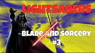 Blade and Sorcery Lightsabers part 3