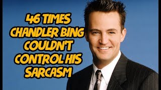46 Times Chandler Bing Couldnt Control His Sarcasm