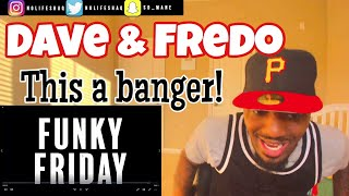 Dave   Funky Friday (ft. Fredo) | REACTION