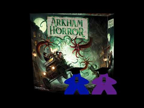 First Impressions/Thoughts - Arkham Horror, 3rd Edition (audio only)