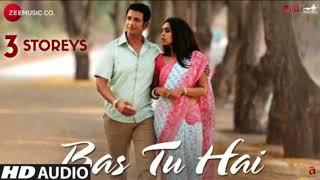 Bas Tu Hai || 3 Storeys || Arijit Singh