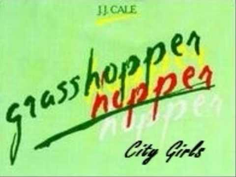 J.J. Cale    *City Girls*