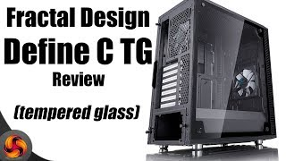 Fractal Design Define C TG Tempered Glass Case Review