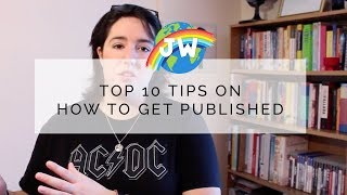 Top 10 Tips On How To Get Published