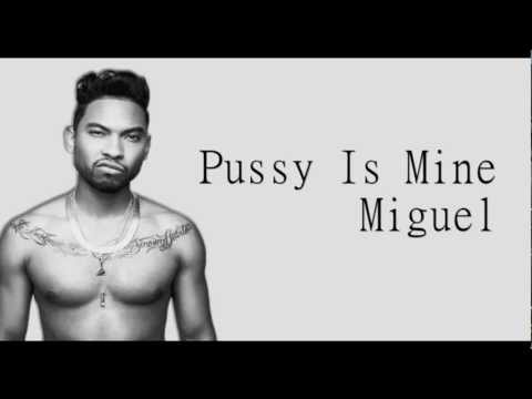 Pussy Is Mine (2012) (Song) by Miguel