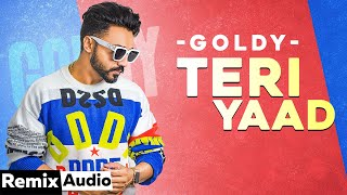 Teri Yaad (Audio Remix) | Goldy ft Parmish Verma | Desi Crew  | DJ SSS | Latest Punjabi Songs 2020