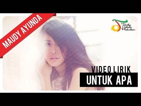 Maudy Ayunda - Untuk Apa | Video Lirik - Trinity Optima Production