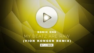 Sonic One   My Beatz Are Raw (Vion Konger Remix) | OUT NOW