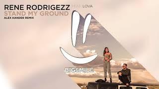 Rene Rodrigezz Feat. Lova   Stand My Ground (Alex Hander Remix)