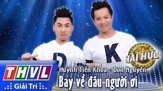 THVL l Cặp đôi hài hước - Tập 1 [4]: Bay về đâu người ơi - Huỳnh Tiến Khoa, Don Nguyễn