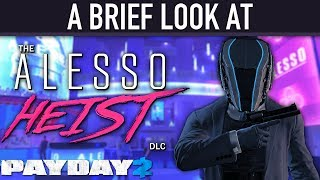 A brief look at The Alesso Heist DLC. [PAYDAY 2]