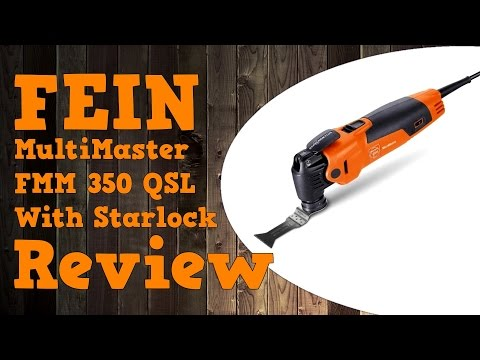 Fein MultiMaster FMM 350 QSL Multitool with StarLock Review