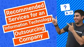 Recommended Services for an Information Technology Outsourcing Company