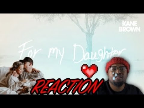 Kane Brown - For My Daughter (Audio) | REACTION VIDEO