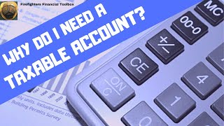 WHY DO I NEED A TAXABLE ACCOUNT?