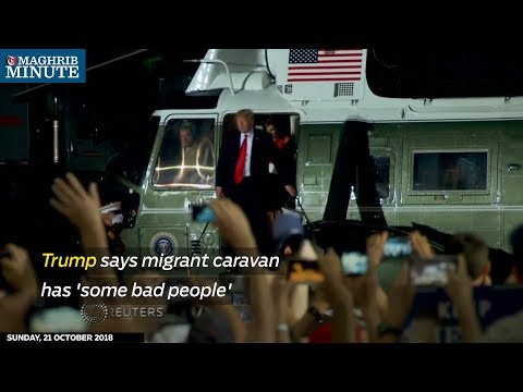 Trump says migrant caravan has 'some bad people'