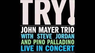 John Mayer Trio - Try