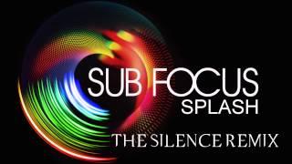 Sub Focus - Splash [The Silence Remix]