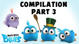Angry Birds Blues | Compilation Part 3   Ep21 To Ep30