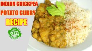 INDIAN CHICKPEA POTATO CURRY RECIPE