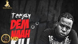 TeeJay - Dem Nah Kill Nobody (Raw) [Mass Effect Riddim] April 2016