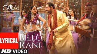 'Billo Rani' LYRICAL | Dhan Dhana Dhan Goal |John Abraham