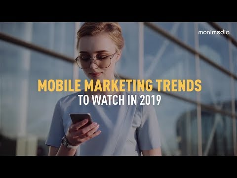 Mobile Marketing Trends to Watch in 2019