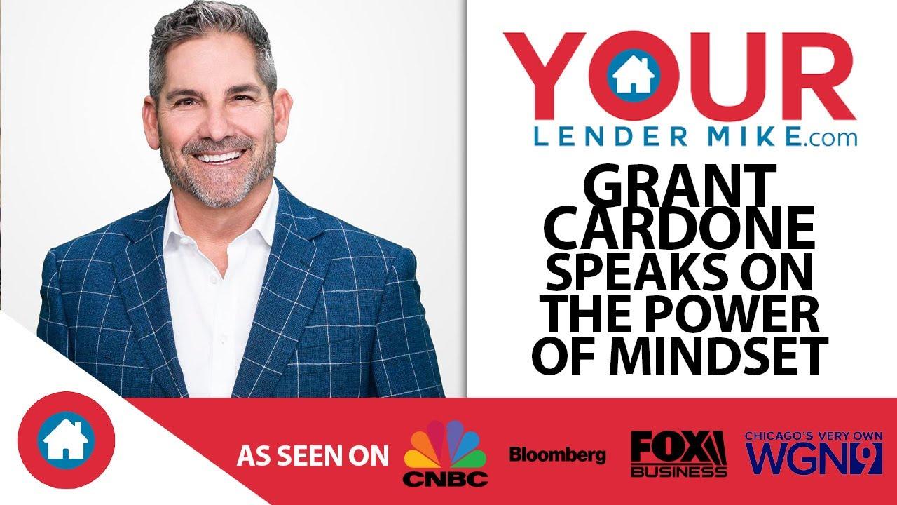 Grant Cardone Speaks on the Power of Mindset