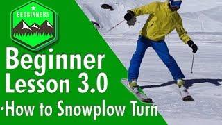 SKIING FOR BEGINNERS, LESSON 3.0 - Snowplow, Wedge Or Snowplough Turns