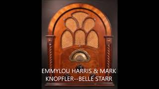 EMMYLOU HARRIS & MARK KNOPFLER  BELLE STARR