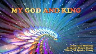 My God and King - Terry MacAlmon (with Lyrics)