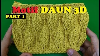 Tutorial Merajut Motif Daun 3D PART 1