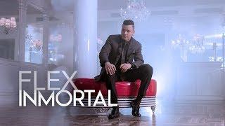 Flex-InmortalOfficialVideo