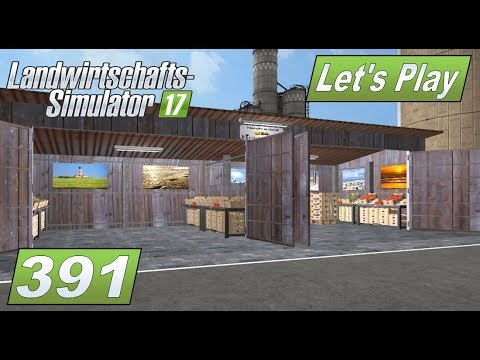 LS17 #391 Hofladen mit Geldkassetten #Lets Play Landwirtschafts Simulator 2017 mod map #deutsch #FS