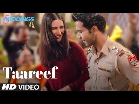Taareef Video | 5 Weddings | Raj Kummar Rao, Nargi